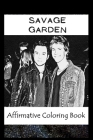 Affirmative Coloring Book: Savage Garden Inspired Designs Cover Image