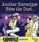Another Stereotype Bites the Dust: A Candorville Collection Cover Image