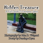 Hidden Treasure --- A Kid's Guide To Cartegena, Spain Cover Image