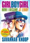 Girl Boy Girl: How I Became JT LeRoy Cover Image