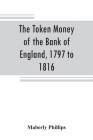 The token money of the Bank of England, 1797 to 1816 Cover Image