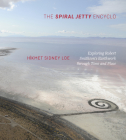 The Spiral Jetty Encyclo: Exploring Robert Smithson's Earthwork through Time and Place Cover Image