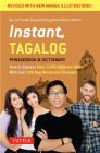 Instant Tagalog: How to Express Over 1,000 Different Ideas with Just 100 Key Words and Phrases! (Tagalog Phrasebook & Dictionary) Cover Image