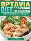 Lean And Green Diet Cookbook For Beginners: The Beginner's Lean and Green Diet Guide to Achieve a Rapid Weight Loss without Overthinking about Meal Pl Cover Image