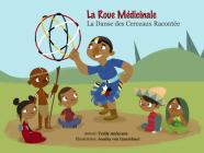La Roue Medicinale: La Danse Des Cerceaux Racontee Cover Image