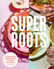 Super Roots: Cooking with Healing Spices to Boost Your Mood Cover Image