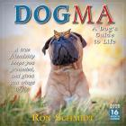 2020 Dogma: A Dog's Guide to Life 16-Month Wall Calendar: By Sellers Publishing Cover Image