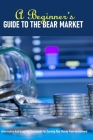 A Beginner's Guide To The Bear Market: Informative And Insightful Guidebook For Earning Your Money From Investment: Cryptocurrency Building Cover Image