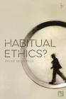 Habitual Ethics? Cover Image