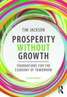 Prosperity Without Growth: Foundations for the Economy of Tomorrow Cover Image