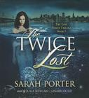 The Twice Lost (Lost Voices Trilogy #3) Cover Image