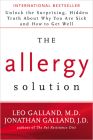 The Allergy Solution: Unlock the Surprising, Hidden Truth about Why You Are Sick and How to Get Well Cover Image