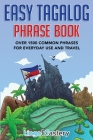 Easy Tagalog Phrase Book: Over 1500 Common Phrases For Everyday Use And Travel Cover Image