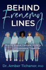 Behind Frenemy Lines: Rising Above Female Rivalry to Be Unstoppable Together Cover Image