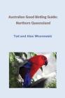 Australian Good Birding Guide: Northern Queensland Cover Image