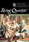 The Cambridge Companion to the String Quartet (Cambridge Companions to Music) Cover Image