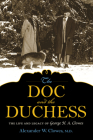 The Doc and the Duchess: The Life and Legacy of George H. A. Clowes (Philanthropic and Nonprofit Studies) Cover Image