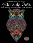 Coloring Book For Adults Adorable Owls Stress Relieving Owls Designs For Adults Relaxation: Creative Haven Owls Coloring Book (Adult Coloring), A Colo Cover Image