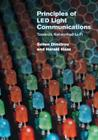 Principles of Led Light Communications: Towards Networked Li-Fi Cover Image
