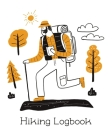 Hiking Logbook: Trail Log Book, Hiker's Journal, Hiking Journal With Prompts To Write In, Hiking Log Book, Hiking Gifts Cover Image