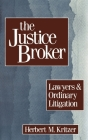 The Justice Broker: Lawyers and Ordinary Litigation Cover Image