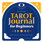 Tarot Journal for Beginners: Reflect, Record, and Track Your Insights Cover Image