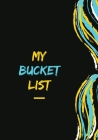 My Bucket List: A Creative and Inspirational Journal for Ideas and Keeping Track of Your Adventures Cover Image