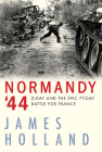 Normandy '44: D-Day and the Battle for France Cover Image