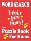 Large Print Word Search book For Mums: Word Search Puzzle Games For Mums Adults and all other Puzzle Fans With Solutions-Book 10 Cover Image
