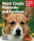 Welsh Corgis: Pembroke and Cardigan: Everything about Purchase, Care, Nutrition, Behavior, and Training Cover Image