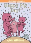 Happy Pig Day! (An Elephant and Piggie Book) Cover Image
