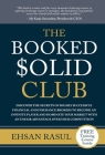 The Booked Solid Club: Discover the Secrets of Highly Successful Financial and Insurance Brokers to Become an Infinite Player and Dominate Yo Cover Image