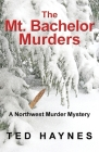 The Mt. Bachelor Murders Cover Image