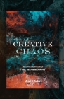 Creative Chaos: The Surprising Mystery of Time, Self, and Meaning Cover Image