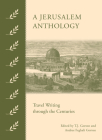 A Jerusalem Anthology: Travel Writing Through the Centuries Cover Image