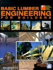 Basic Lumber Engineering for Builders [With Northbridge Software's Wood Beam Sizing] Cover Image