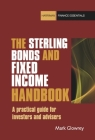 The Sterling Bonds and Fixed Income Handbook: A Practical Guide for Investors and Advisers (Harriman Finance Essentials) Cover Image
