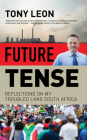 Future Tense: Reflections on My Troubled Land South Africa Cover Image