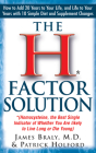 The H Factor Solution: Homocysteine, the Best Single Indicator of Whether You Are Likely to Live Long or Die Young Cover Image