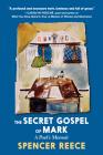 The Secret Gospel of Mark: A Poet's Memoir Cover Image