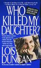 Who Killed My Daughter?: The True Story of a Mother's Search for Her Daughter's Murderer Cover Image