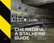 Chernobyl: A Stalkers' Guide Cover Image