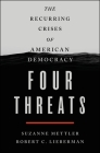 Four Threats: The Recurring Crises of American Democracy Cover Image