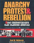 Anarchy, Protest, and Rebellion: And the Counterculture That Changed America Cover Image