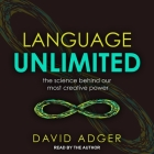 Language Unlimited Lib/E: The Science Behind Our Most Creative Power Cover Image