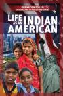 Life as an Indian American (One Nation for All: Immigrants in the United States) Cover Image