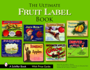 The Ultimate Fruit Label Book (Schiffer Books) Cover Image