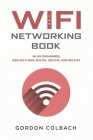 The WiFi Networking Book: WLAN Standards: IEEE 802.11 bgn, 802.11n, 802.11ac and 802.11ax Cover Image