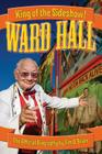 Ward Hall - King of the Sideshow! Cover Image