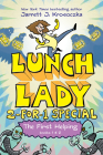 The First Helping (Lunch Lady Books 1 & 2): The Cyborg Substitute and the League of Librarians (Lunch Lady: 2-for-1 Special) Cover Image